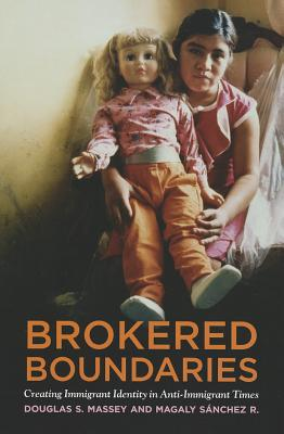Brokered Boundaries By Massey, Douglas S./ Sanchez R., Magaly