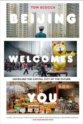 Beijing Welcomes You By Scocca, Tom