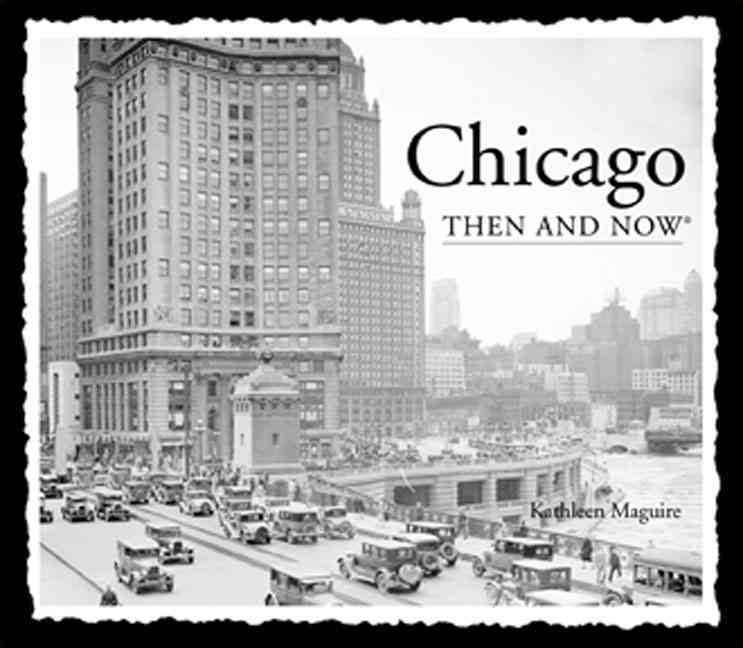Chicago Then and Now By McNulty, Elizabeth